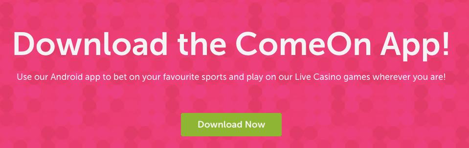 Comeon App Download info