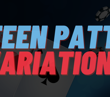 Most Popular Teen Patti Variations You Must Try